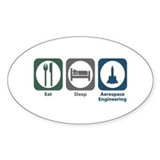 Eat Sleep Aerospace Engineering Oval Decal