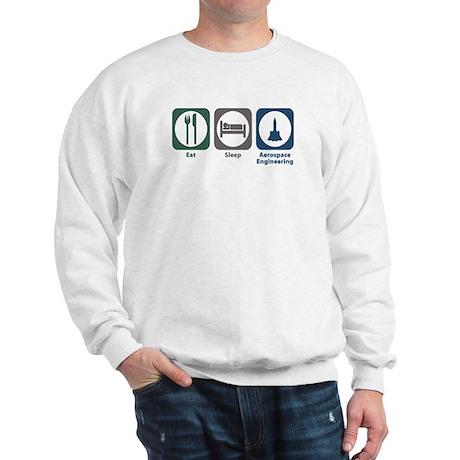 Eat Sleep Aerospace Engineering Sweatshirt