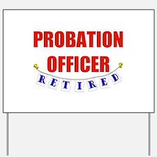 Retired Probation Officer Yard Sign