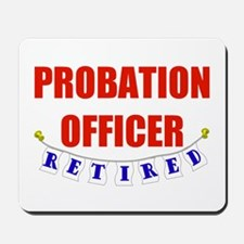 Retired Probation Officer Mousepad