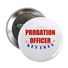 "Retired Probation Officer 2.25"" Button"
