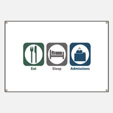 Eat Sleep Admissions Banner