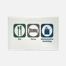 Eat Sleep Administrative Assisting Rectangle Magne