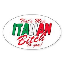 Miss Italian Bitch Oval Decal
