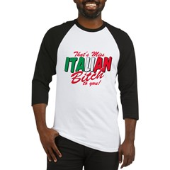 Miss Italian Bitch Baseball Jersey