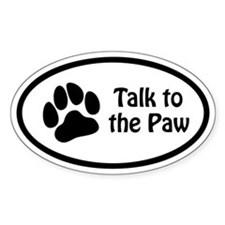 Talk to the Paw Euro Oval Decal