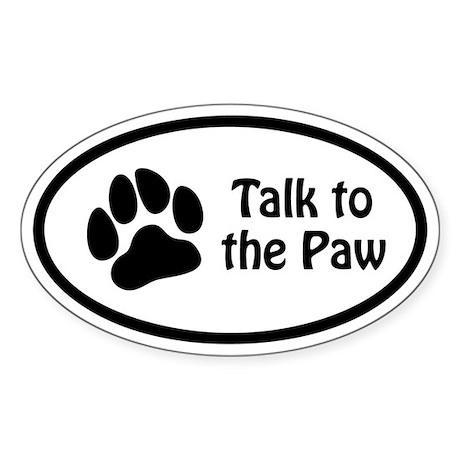 Talk to the Paw Euro Oval Sticker