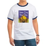 Same Dog, New Day Ringer T