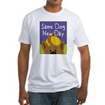 Same Dog, New Day Fitted T-Shirt