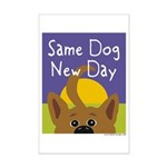 Same Dog, New Day Mini Poster Print
