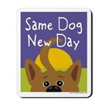 Same Dog, New Day Mousepad