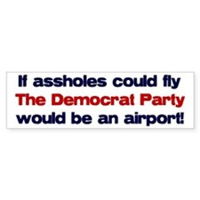 If assholes could fly... Bumper Car Sticker
