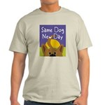 Same Dog, New Day Light T-Shirt