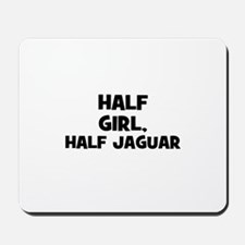 half girl, half Jaguar Mousepad