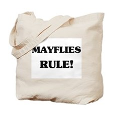 Mayflies Rule Tote Bag