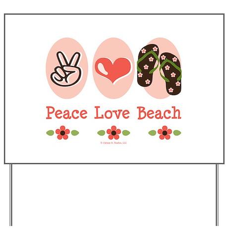 Peace Love Beach Flip Flop Yard Sign
