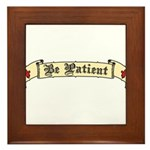 Be Patient Framed Tile