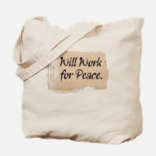will work for peace Tote Bag
