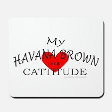 HAVANA BROWN Mousepad