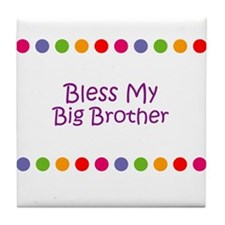 Bless My Big Brother Tile Coaster