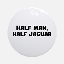 half man, half Jaguar Ornament (Round)