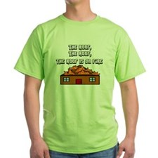 The Roof Is On Fire T-Shirt