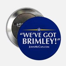 """We've Got Brimley!"" McCain Slogan 2.25"" Button"