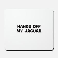 hands off my Jaguar Mousepad