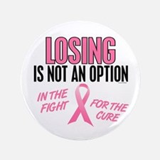 """LOSING Is NOT An Option 1 (BC) 3.5"""" Button"""