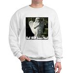 God Still Love You! Sweatshirt