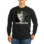 God Still Love You! Long Sleeve Dark T-Shirt