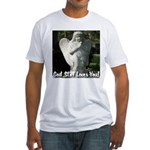 God Still Love You! Fitted T-Shirt
