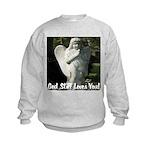 God Still Love You! Kids Sweatshirt