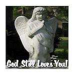 God Still Love You! Tile Coaster