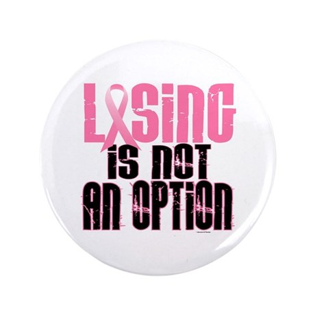 """LOSING Is NOT An Option 5 (BC) 3.5"""" Button (100 pa"""
