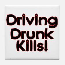 Driving Drunk Kills Tile Coaster