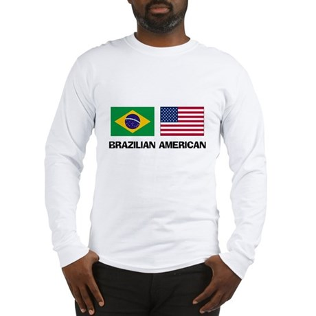 Brazilian American Long Sleeve T-Shirt