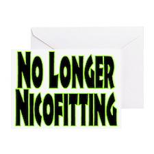 No Longer Nicofitting Greeting Card