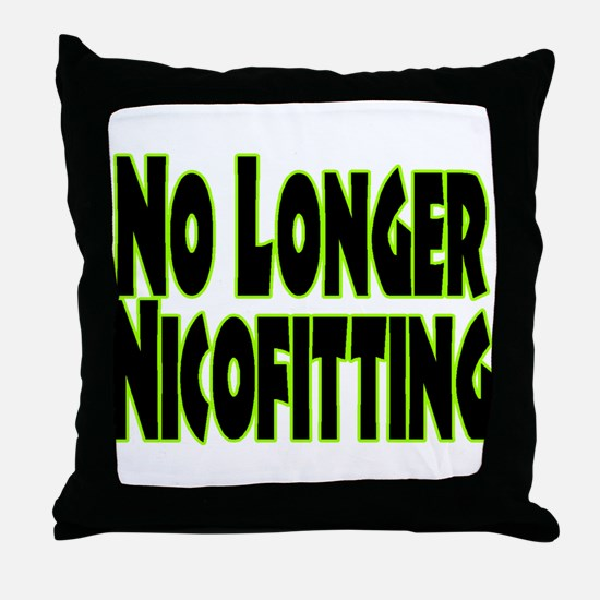 No Longer Nicofitting Throw Pillow