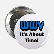 """WWV, It's About Time! 2.25"""" Button"""