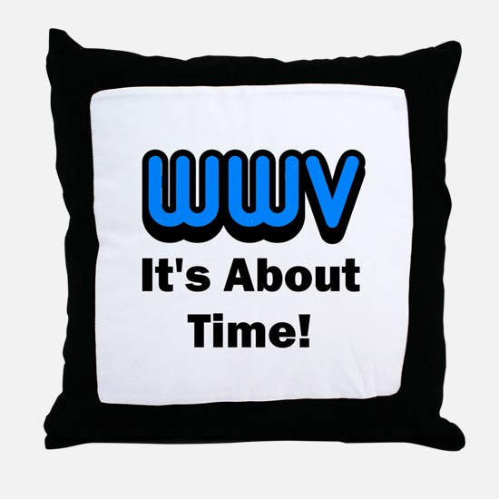 WWV, It's About Time! Throw Pillow