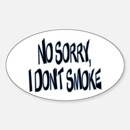 I Don't Smoke Oval Decal