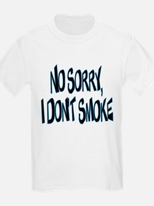 I Don't Smoke T-Shirt