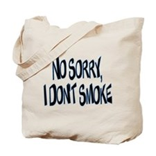 I Don't Smoke Tote Bag