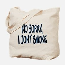 I Don't Smoke Tote Bag