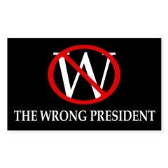 W: The Wrong President bumper sticker