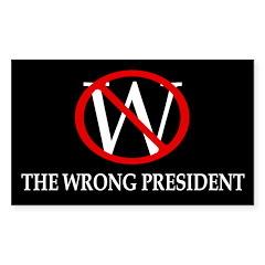 W: The Wrong President bumper sticker