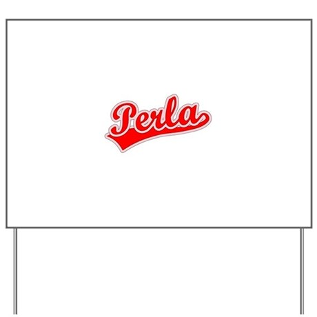 Retro Perla (Red) Yard Sign