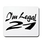 I'm Legal 21 Mousepad