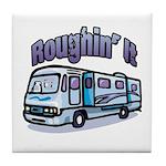Roughin' it Tile Coaster